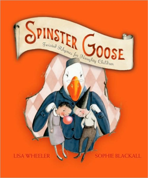 Children's Review: <i>Spinster Goose: Twisted Rhymes for Naughty Children</i>