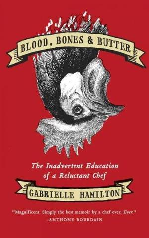 Book Review: <i>Blood, Bones, and Butter</i>
